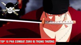 Top 10 pha combat hoành tráng bị trọng thương của Roronoa Zoro trong One Piece