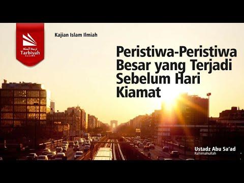 Peristiwa Peristiwa Besar Yang Terjadi Sebelum Hari Kiamat | Ustadz  Abu Sa'ad Muhammad Nurhuda, MA