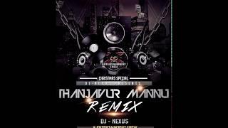 [DJ-NEXUS] Thanjavur Mannu Mix (Special Christmas 2017 Release)