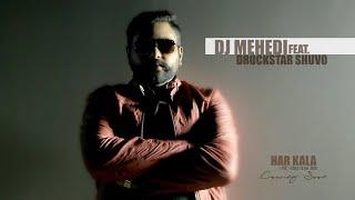 HARKALA - DJ MEHEDI feat DROCKSTAR SHUVO