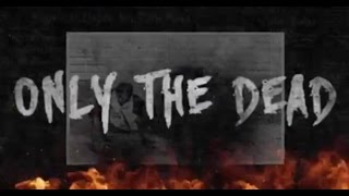 Download Lagu Westfield Massacre - Only The Dead (Official Lyric Video) Gratis STAFABAND