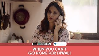 FilterCopy | When You Can't Go Home For Diwali | Ft. Yashaswini Dayama