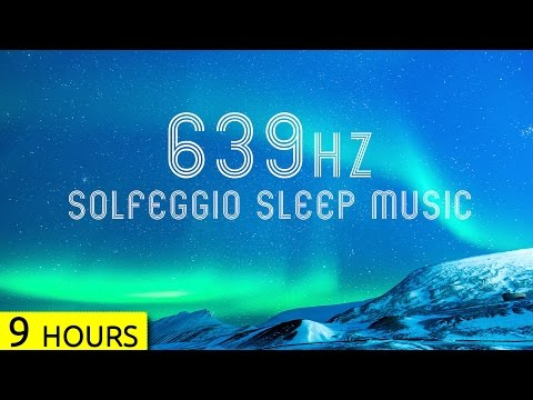 639Hz   Sleep Music   Love, Connection and Relationships
