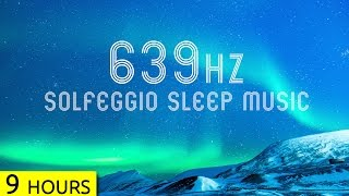 639Hz | Sleep Music | Love, Connection and Relationships