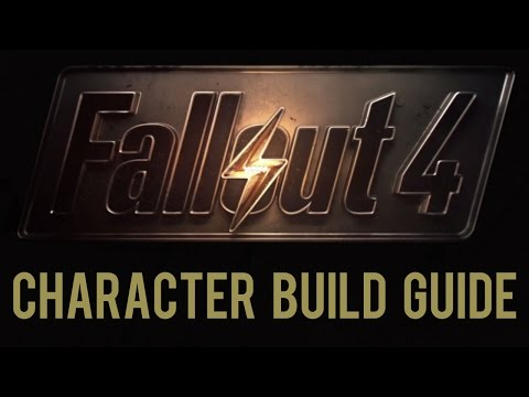Fallout 4 - Character Build Guide