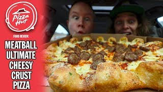 Pizza Hut's Meatball Ultimate Cheesy Crust Pizza Review