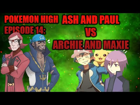 Pokemon High 14: Ash And Paul Vs. Archie And Maxie video