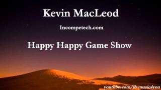 Happy Happy Game Show - Kevin MacLeod - 2 HOURS | Download Link