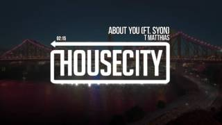 T Matthias - About You (ft. Syon)