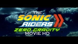 Gravity - The Sonic Riders Zero Gravity Movie HD
