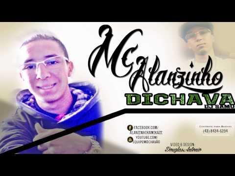 MC ALANZINHO - 'DICHAVA' [DJ SAMU] LANÇAMENTO 2013