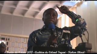 Procès du 4 mars 2012   Audition du Colonel Ingani   Kakom Bloud