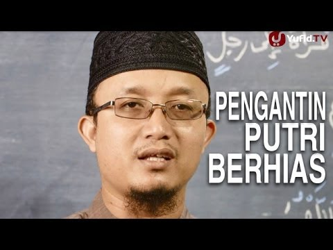 Serial Fikih Keluarga (35): Bolehnya Hiburan Dan Riasan Pengantin Putri - Ustad Aris Munandar