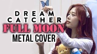 Dreamcatcher Full Moon // METAL COVER