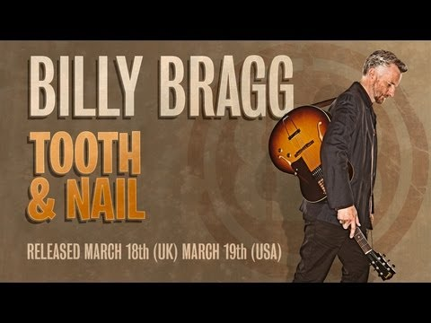 Billy Bragg - Tooth &amp; Nail (EPK)