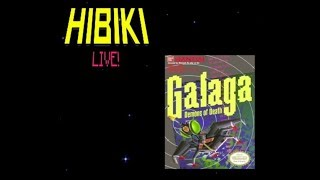 Hibiki Live! : GALAGA (NES)