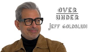 Jeff Goldblum Rates Hot Tubs Attractive Cousins And Watching Jurassic Park On Acid Over Under