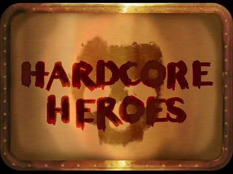 Hardcore Heroes: 025 Part 3