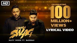 Wakhra Swag | Lyrical | Navv Inder feat. Badshah | Celebrating 100 Million Views
