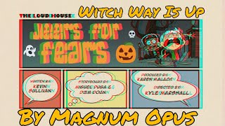 The Loud House Jeers For Fears Title Card Music Witch Way Is Up by Magnum Opus (Old)
