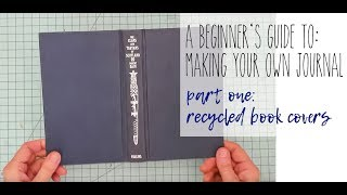 A Beginner's Guide to making Journals - part 1 - recycled book covers