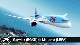 [P3D v4.2] Gatwick (EGKK) ✈ Palma De Mallorca (LEPA) | QW 787-800 | TuiFly | BY4600