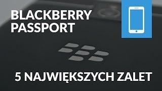BlackBerry Passport - 5 największych zalet