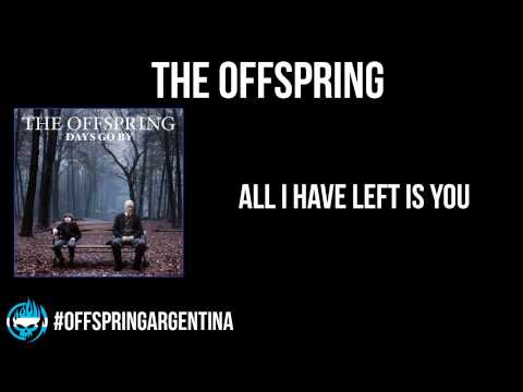 Offspring - All I Have Left Is You