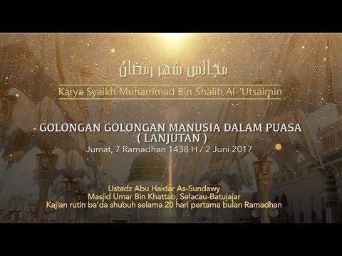 Ustadz Abu Haidar As Sundawy : GOLONGAN MANUSIA DALAM PUASA  (lanjutan) || Majelis Bulan Ramadhan #6