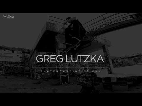 Greg Lutzka | Skateboarding is fun | Shot entirely with GoPro Cameras