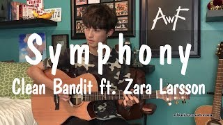 Symphony - Clean Bandit ft. Zara Larsson - Fingerstyle Guitar Cover solo by Andrew Foy (guitarist)