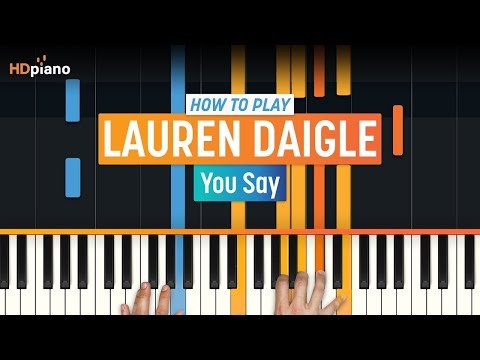"How To Play ""You Say"" By Lauren Daigle 