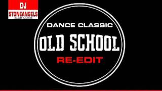 DANCE CLASSIC OLD SCHOOL RE EDIT MIX BY STEFANO DJ STONEANGELS