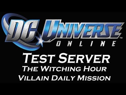 DC Universe Online Test Server: The Witching Hour Villain Daily Mission