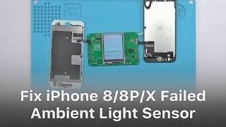 Solution For Iphone 8 8p X Ambient Light Sensor Failed After Screen Replacement