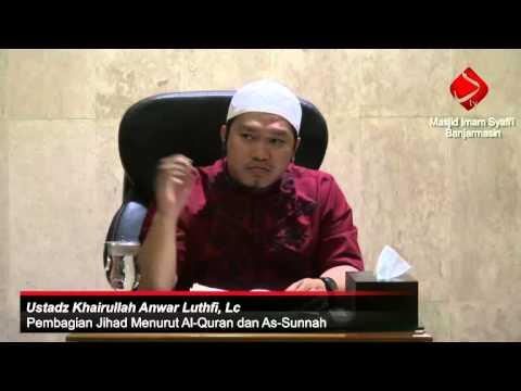 Pembagian Jihad Menurut Al-Quran Dan Assunnah #4 - Khairullah Anwar Luthfi