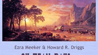 Ox-Team Days on the Oregon Trail by Ezra MEEKER read by Various | Full Audio Book