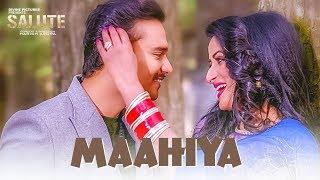 Maahiya (Full Song) Mannat Noor, Sanj V | Salute |  Nav Bajwa, Jaspinder Cheema, Sumitra Pednekar