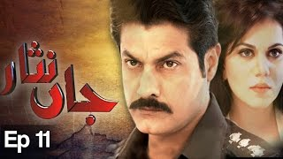 Jaan Nisar Episode 11