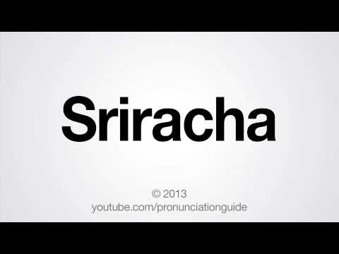 How to Pronounce Sriracha