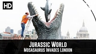 Jurassic World - A Mosasaurus Invades London (PR Stunt)