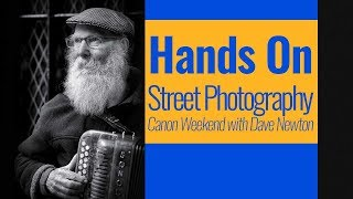 Canon Weekend with Dave Newton - Street Photography