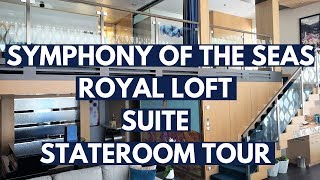 Royal Loft Suite Symphony of the Seas, Royal Caribbean Stateroom Tour