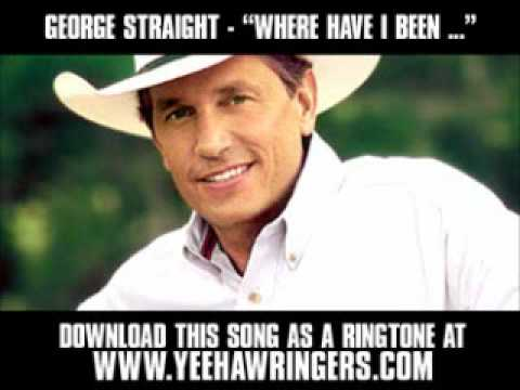 George Strait - Where Have I Been All My Life