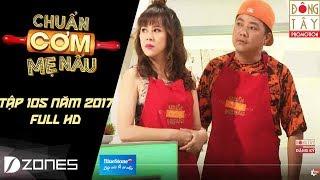 Chuẩn Cơm Mẹ Nấu   TẬP 105 Full: Hoàng Mèo & Lê Nam (23/07/2017)