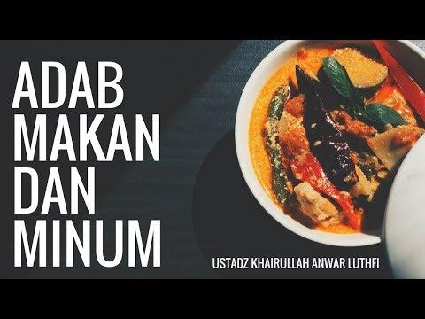 Adab Makan Dan Minum - Ustadz Khairullah Anwar Luthfi