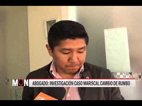 21/01/2015-19:13 ABOGADO: INVESTIGACIÓN CASO MARISCAL CAMBIO DE RUMBO
