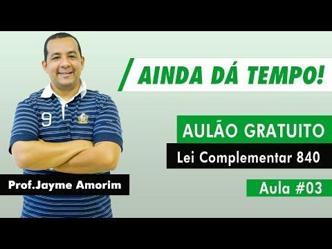 Aulão de Lei Complementar 840 Gratuito - Aula 03 - Jayme Amorim