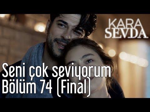 Kara Sevda 74. Bölüm (Final) - Seni Çok Seviyorum