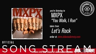 Watch MXPX You Walk I Run video